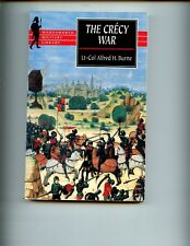 The Crecy War: A Military History of the Hundred Years War  1337-60, Burne, SB