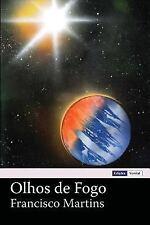Olhos de Fogo by Francisco Martins (2012, Paperback)