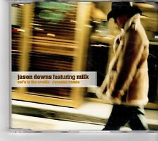 (FM18) Jason Downs Featuring Milk, Cat's In The Cradle - 2001 CD