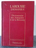 LAROUSSE THEMATIQUE DICTIONNAIRE DES ANTIQUITES ET DE LA BROCANTE