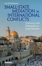 Small State Mediation in International Conflicts: Diplomacy and Negotiation in I