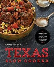 The Texas Slow Cooker: 125 Recipes for the Lone Star State's Very Best Dishes, A