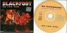 BLACKFOOT - On The Run / Quality Live Concert Performance, CD COMPILATION 2001