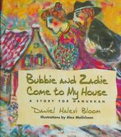 BUBBIE AND ZADIE COME TO MY HOUSE - NEW HARDCOVER BOOK