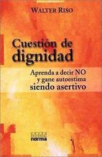 Cuestion de Dignidad : Aprenda a decir NO y gane autoestima siendo Asertivo by …