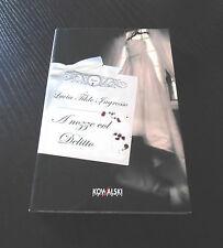 A nozze col delitto - Lucia Tilde Ingrosso - Prima Edizione Kowalski -