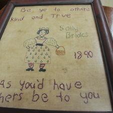 Primitive Original  Sampler Frame Sally Bridles 1890 Fannie? Be Kind to Others