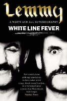 White Line Fever: Lemmy - Autobiography by Lemmy Kilmister (Paperback) New Book