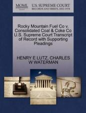 Rocky Mountain Fuel Co V. Consolidated Coal and Coke Co U. S. Supreme Court...