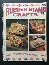 Rubber Stamp Crafts Easy Step by Step Instructions for 23 Creative Project Ideas