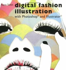 Digital Fashion Illustration with Photoshop and Illustrator By Kevin Tallon