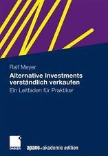 Alternative Investments Verständlich Verkaufen : Ein Leitfaden Für Praktiker...