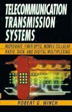 Telecommunication Transmission Systems : Microwave, Fiber Optic, Mobile Cellular