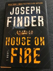 New A Nick Heller Novel: House on Fire : A Novel by Joseph Finder first edition