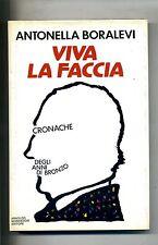Antonella Boralevi # VIVA LA FACCIA # Mondadori 1989 # 1A ED.