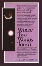 Where Two Worlds Touch: Spiritual Rites of Passage: Learn to Embrace Change as P
