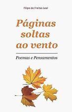 Páginas Soltas Ao Vento : Poesia e Pensamentos by Filipe de Freitas Leal...