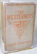 1901 Antique Hardcover Book The Westerners Stewart Edward White Third Impression