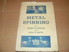 Metal Spinning By James E Reagan And Earl E Smith - 1949 (6th Print)- As Photo's