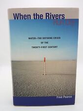 When the Rivers Run Dry : Water--The Defining Crisis of the 21st  HC  VG+ 1st Ed