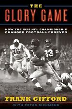 The Glory Game: How the 1958 NFL Championship Changed Football Forever-ExLibrary