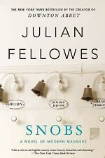 Snobs by Downton Abbey author Julian Fellowes NEW paperback Free Shipping