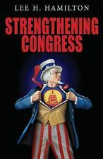 Strengthening Congress by Lee H. Hamilton (2009, Paperback)