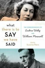 What There Is to Say We Have Said: The Correspondence of Eudora Welty-ExLibrary