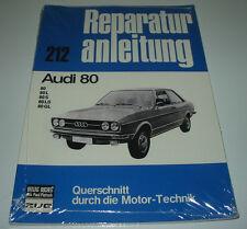 Reparaturanleitung Audi 80 Typ 82 B1 L / S / LS / GL Baujahr 1972 - 1978 NEU!