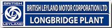BRITISH LEYLAND MOTOR CORPORATION LTD LONG BRIDGEPLANT METAL SIGN.