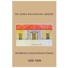 Historia de la Educacion en Utuado by Ruben Maldonado Jimenez (2013, Paperback)