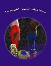 The Beautiful Game by Nick Evans (2014, Paperback)