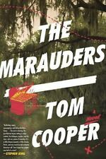 The Marauders : A Novel by Tom Cooper (2015, Hardcover)