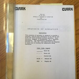 Clark TM 36 VOLT HYDRAULIC SEQUENCE OF OPERATION, TROUBLESHOOTING MANUAL SDM543