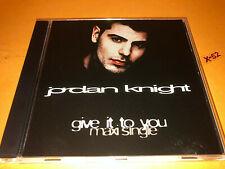 JORDAN KNIGHT maxi single GIVE IT TO YOU 5 track CD 95 south remix nkotb