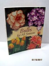 Bulbs For All Seasons by Pierre Gingras