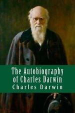 The Autobiography of Charles Darwin by Charles Darwin (2015, Paperback)
