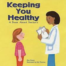 NEW Keeping You Healthy: A Book About Doctors (Community Workers) by Ann Owen
