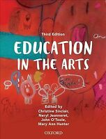 Education in the Arts, Paperback by Sinclair, Christine; Jeanneret, Neryl; O'...