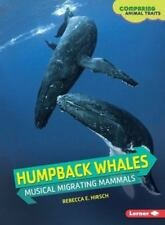Humpback Whales : Musical Migrating Mammals by Rebecca E. Hirsch