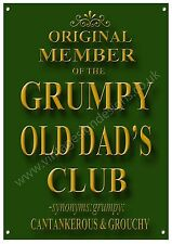 ORIGINAL MEMBER OF THE GRUMPY OLD DADS CLUB METAL SIGN.