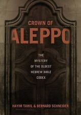 Crown of Aleppo: The Mystery of the Oldest Hebrew Bible Codex: By Tawil, Hayi...