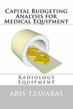 Capital Budgeting Analysis for Medical Equipment : Radiology Equipment by...