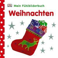 Weihnachten. Mein Fühlbilderbuch von Franziska Jaeckel (Gebundene Ausgabe)