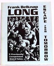 FRANK BELKNAP LONG: ESCAPE FROM TOMORROW; Necronomicon Press, 1995; 1st printing