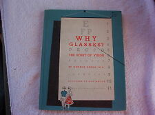 Why Glasses? the Story of Vision by George John Sands (1960 Hardcover)