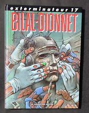 BILAL DIONNET. Exterminateur 17. Humanoïdes 1989. Cartonné