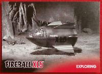 FIREBALL XL5 - Base Card #02 - EXPLORING - Gerry Anderson Collection 2017