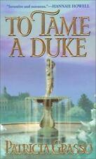To Tame a Duke by Patricia Grasso