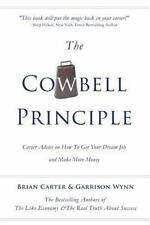 The Cowbell Principle: Career Advice On How To Get Your Dream Job And Make More